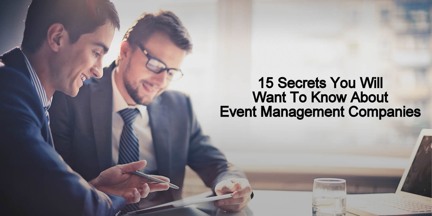 Event management companies serve as the ultimate destination for event organisers.